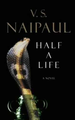 Half a Life By V. S. Naipaul