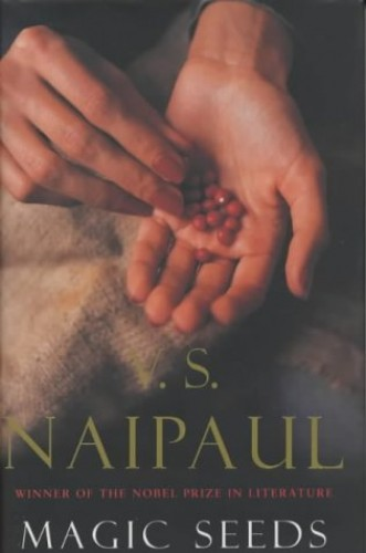Magic Seeds By V. S. Naipaul