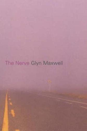 The Nerve By Glyn Maxwell