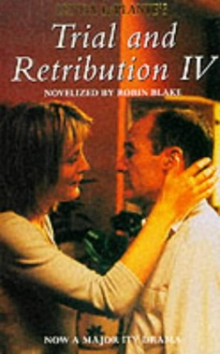 Trial and Retribution IV By Lynda La Plante