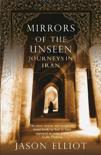 Mirrors of the Unseen By Jason Elliot