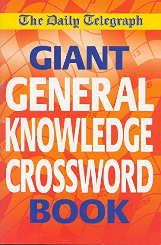 Daily Telegraph Giant General Knowledge Crossword: Bk.1 By Telegraph Group Limited