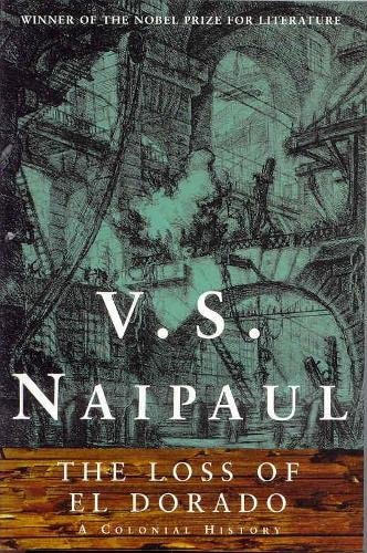 The Loss of El Dorado By V. S. Naipaul
