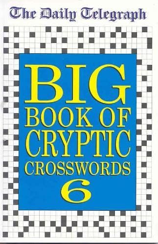 Daily Telegraph Big Book of Cryptic Crosswords 6: Bk.6 By Telegraph Group Limited