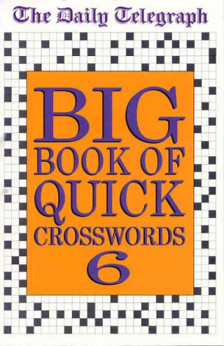 Daily Telegraph Big Book of Quick Crosswords 6 By Telegraph Group Limited