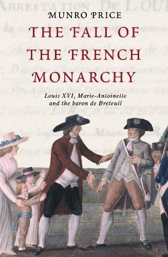 The Fall of the French Monarchy By Munro Price