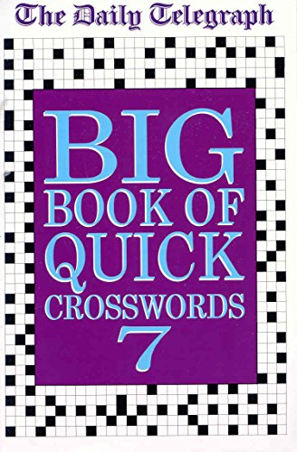 The Daily Telegraph Big Book of Quick Crosswords 7 By Telegraph Group Limited