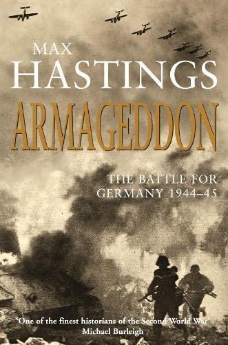 Armageddon By Sir Max Hastings