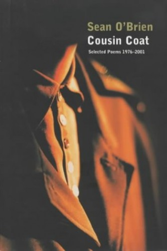 Cousin Coat: Selected Poems 1976¿2001 by Sean O'Brien