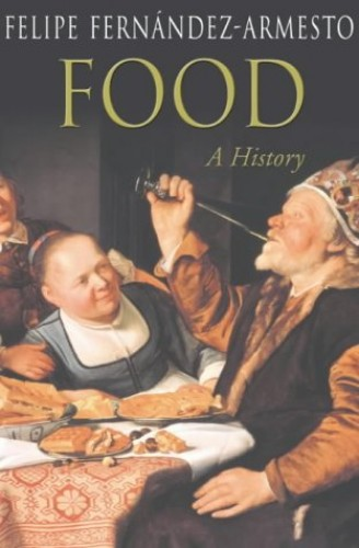 Food By Dr. Felipe Fernandez-Armesto