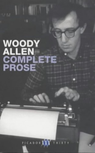 The Complete Prose By Woody Allen