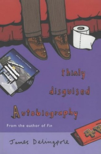 Thinly Disguised Autobiography By James Delingpole