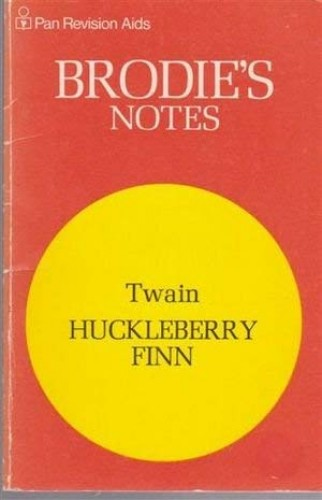 "Brodie's Notes on Mark Twain's ""Huckleberry Finn"" by W.T. Currie"