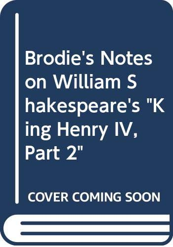 """Brodie's Notes on William Shakespeare's """"King Henry IV, Part 2"""" By Norman T. Carrington"""