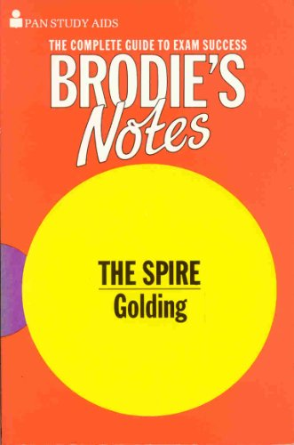 """Brodie's Notes on William Golding's """"The Spire"""" By M.E. Dixon"""