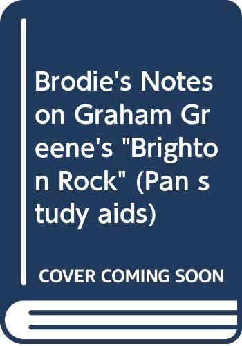 "Brodie's Notes on Graham Greene's ""Brighton Rock"" By Graham Handley"