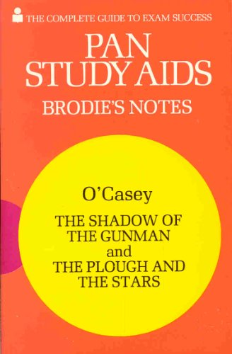 "Brodie's Notes on Sean O'Casey's ""Shadow of the Gunman"" and ""Plough and the Stars"" By Graham Handley"