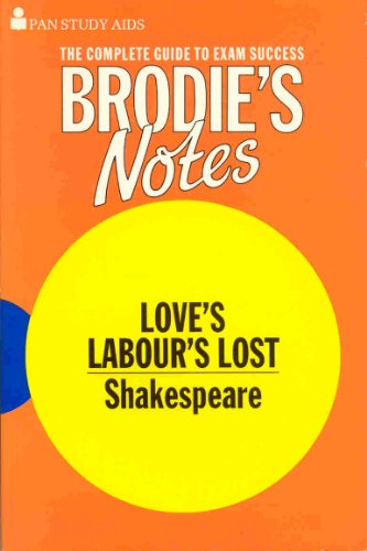 """Brodie's Notes on William Shakespeare's """"Love's Labour's Lost"""" By T. W. Smith"""