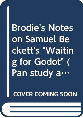 """Brodie's Notes on Samuel Beckett's """"Waiting for Godot"""" By W.T. Currie"""