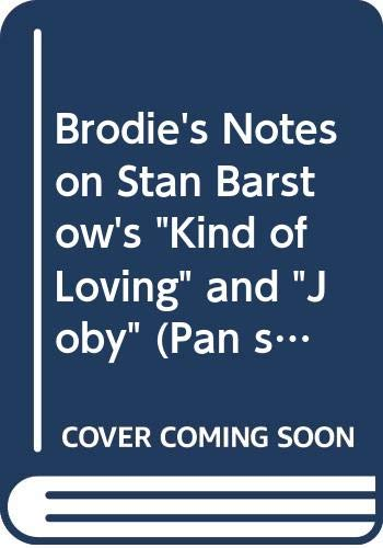 """Brodie's Notes on Stan Barstow's """"Kind of Loving"""" and """"Joby"""" By S. Barstow"""