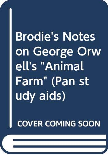 """Brodie's Notes on George Orwell's """"Animal Farm"""" (Pan study aids) Edited by I.L. Baker"""