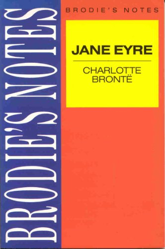 """Brodie's Notes on Charlotte Bronte's """"Jane Eyre"""" By Edited by Kathleen M. Goad"""