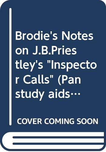 """Brodie's Notes on J.B.Priestley's """"Inspector Calls"""" By Philip Gooden"""