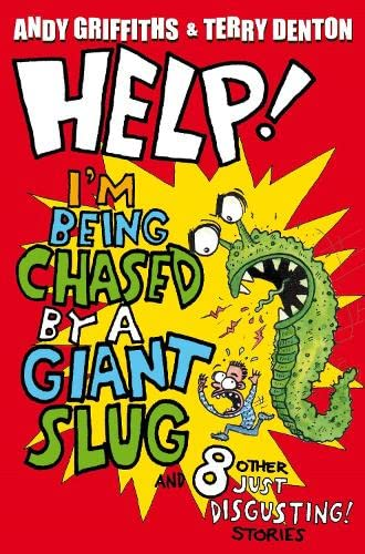 Help! I'm Being Chased by a Giant Slug!: And 8 Other JUST DISGUSTING Stories by Andy Griffiths