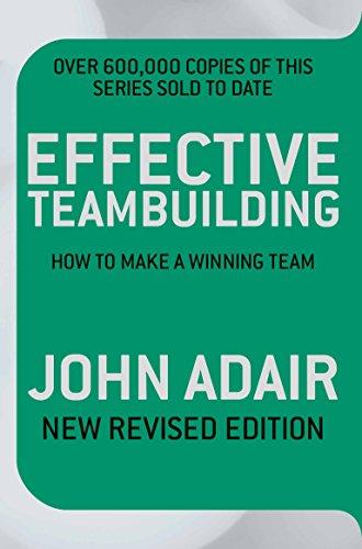 Effective Teambuilding REVISED ED By John Adair