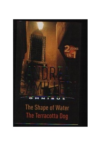 Andrea Camilleri Omnibus: The Shape Of Water & The Terracotta Dog By Andrea Camilleri