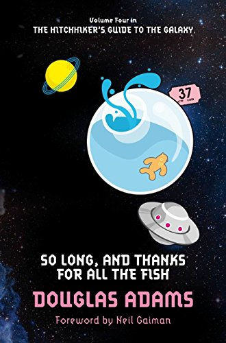 So Long, and Thanks for All the Fish: 4/5 (The Hitchhiker's Guide to the Galaxy) By Douglas Adams