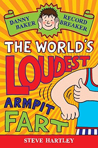 Danny Baker Record Breaker (3): The World's Loudest Armpit Fart By Steve Hartley