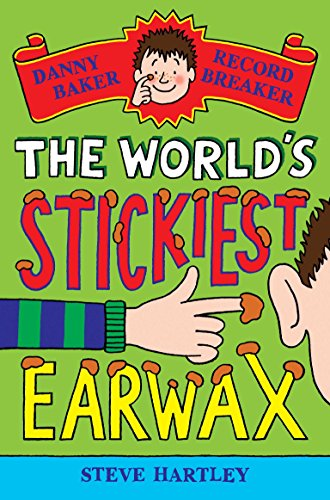 Danny Baker Record Breaker (4): The World's Stickiest Earwax By Steve Hartley