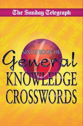 Sunday Telegraph General Knowledge Crosswords 6 By Telegraph Group Limited