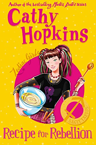 Zodiac Girls: Recipe for Rebellion By Cathy Hopkins