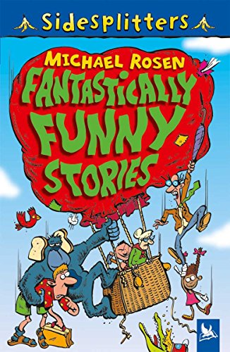 Fantastically Funny Stories By Michael Rosen