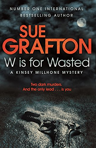 W is for Wasted (Kinsey Millhone Alphabet series) By Sue Grafton