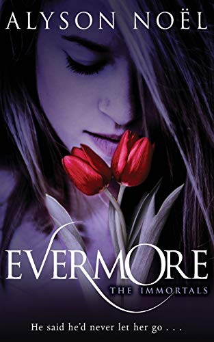The Immortals: Evermore by Alyson Noel