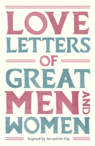 Love Letters of Great Men and Women Edited by Ursula Doyle