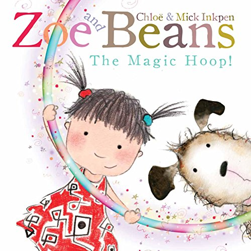 Zoe and Beans: The Magic Hoop by Chloe Inkpen