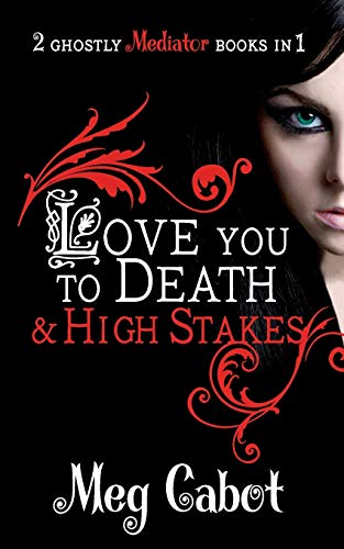 The Mediator: Love You to Death and High Stakes By Meg Cabot
