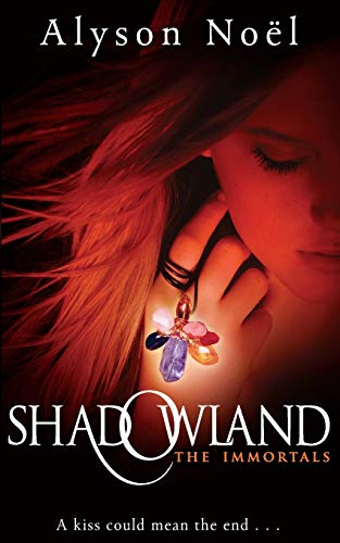 The Immortals: Shadowland by Alyson Noel
