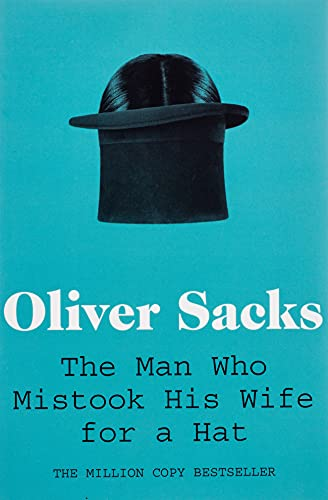 The Man Who Mistook His Wife for a Hat (Picador Classic) By Oliver Sacks
