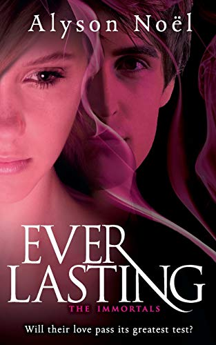 Everlasting: 6 (The Immortals) By Alyson Noel