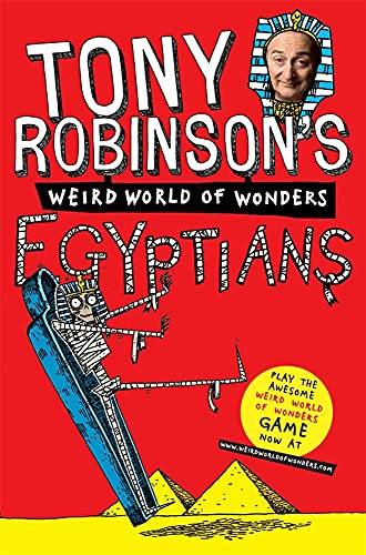 Tony Robinson's Weird World of Wonders! Egyptians by Sir Tony Robinson
