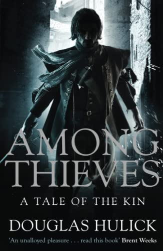 Among Thieves (A Tale of the Kin) By Douglas Hulick