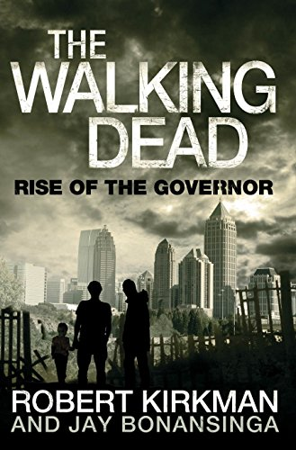 The Walking Dead: Rise of the Governor: Bk. 1 by Robert Kirkman