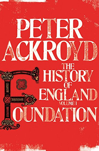 Foundation: The History of England: Volume 1 by Peter Ackroyd