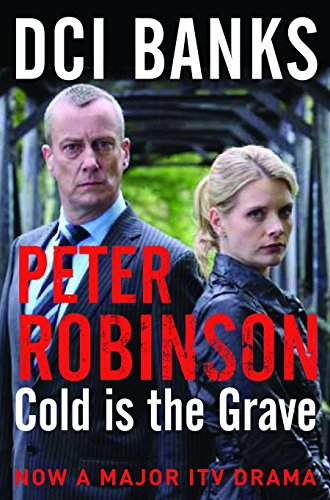 DCI Banks: Cold is the Grave by Peter Robinson