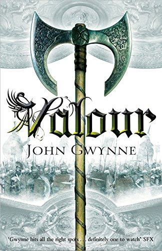 Valour: Book Two of the Faithful and the Fallen by John Gwynne